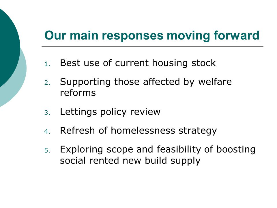 Our main responses moving forward 1. Best use of current housing stock 2.