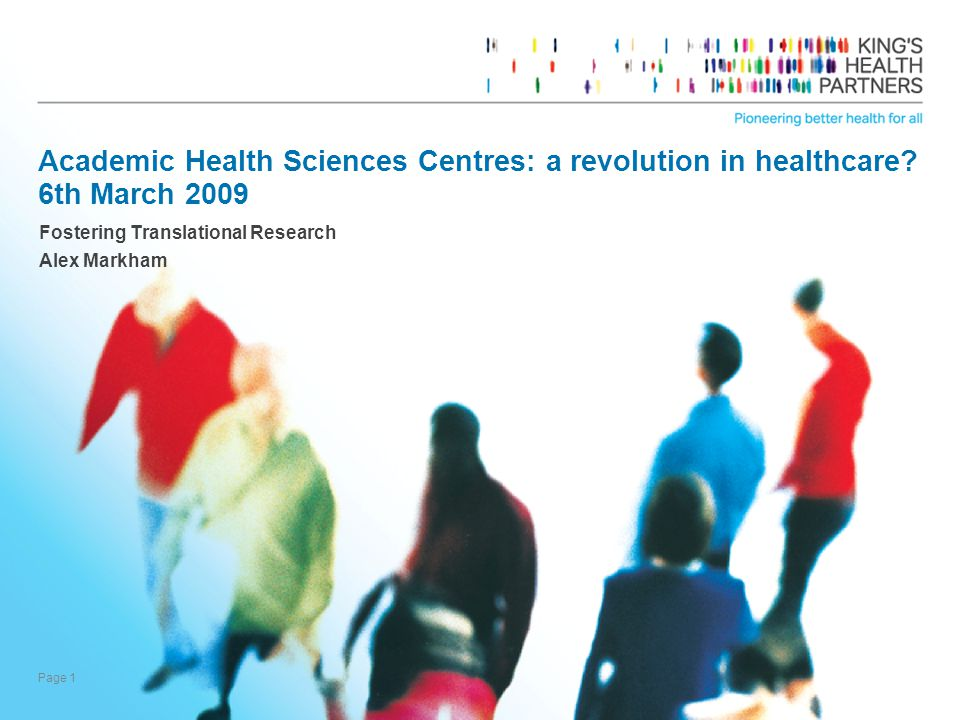 Page 1 Academic Health Sciences Centres: a revolution in healthcare.