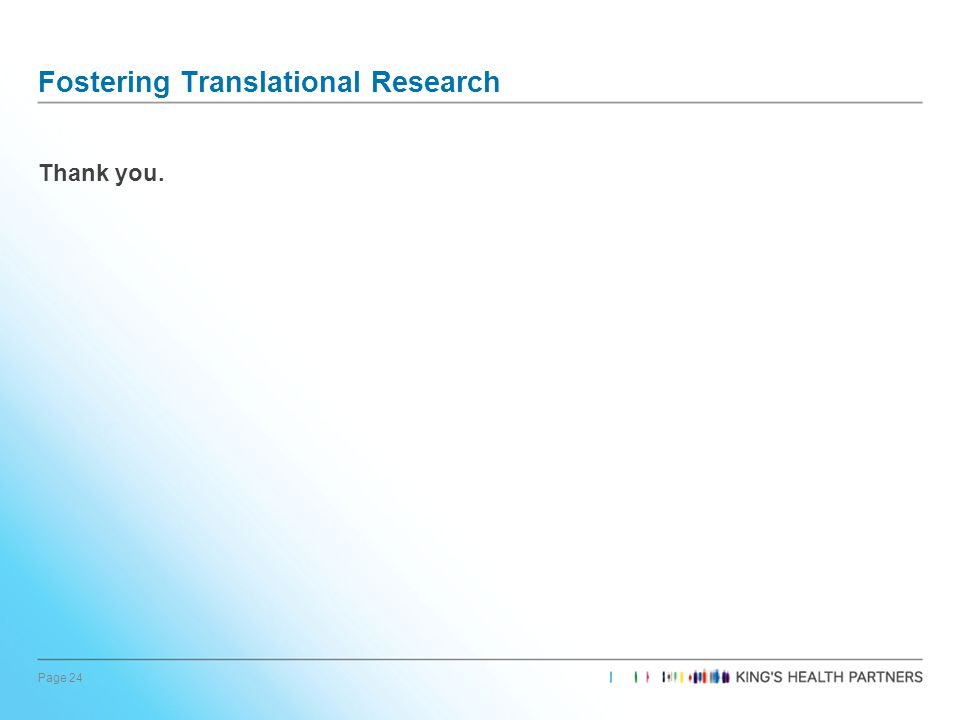 Page 24 Fostering Translational Research Thank you.