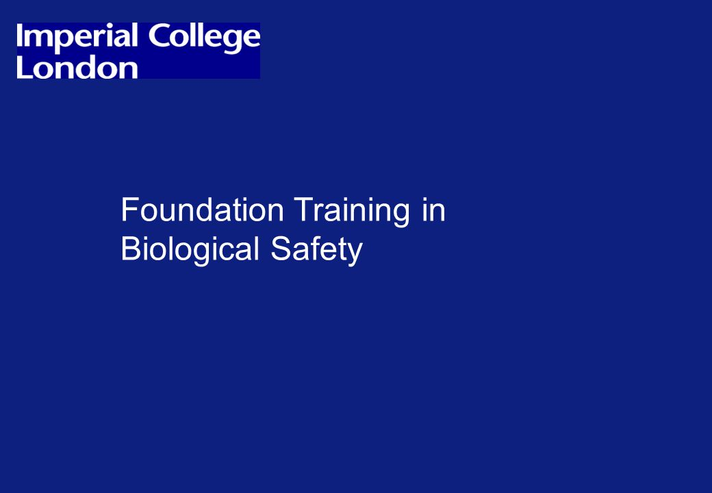 Foundation Training in Biological Safety