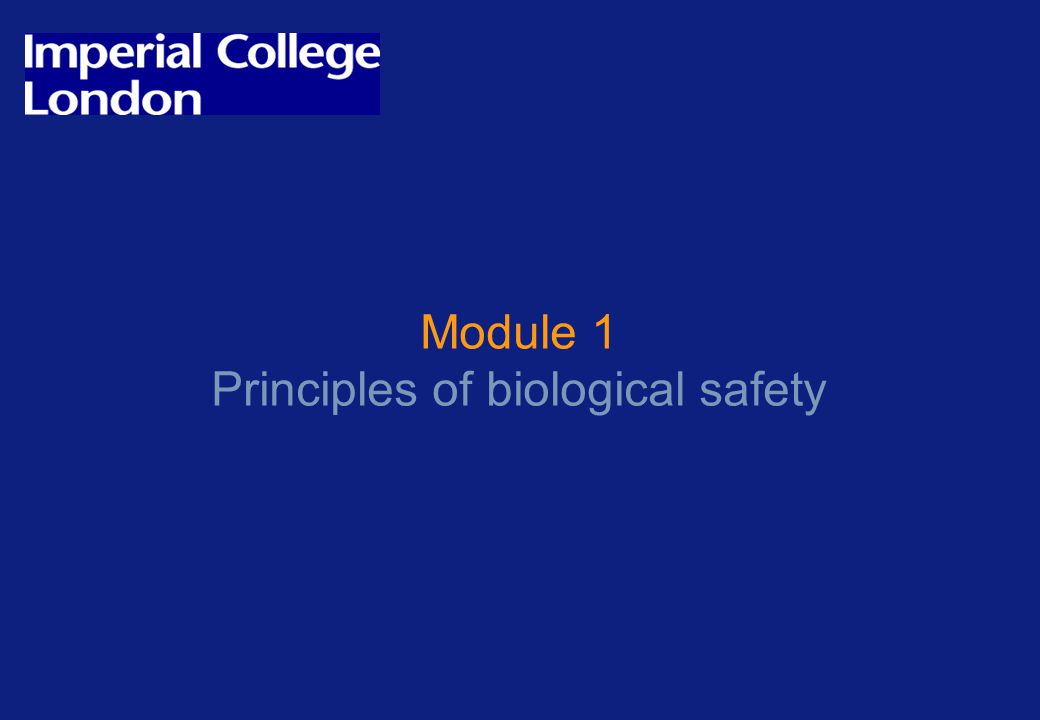 Module 1 Principles of biological safety