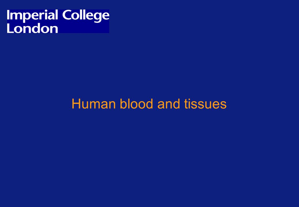 Human blood and tissues