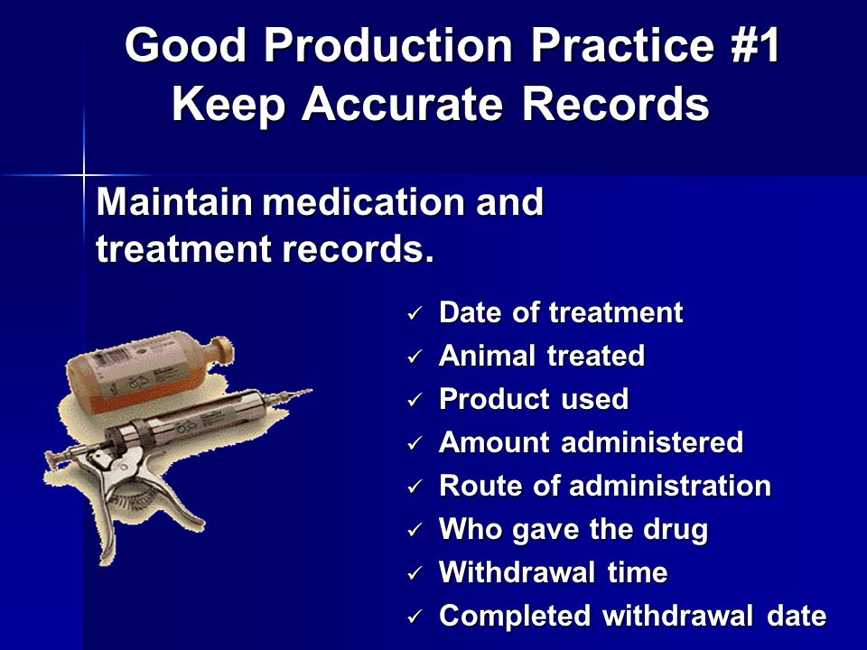 Maintain medication and treatment records.