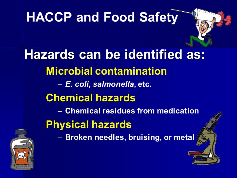HACCP and Food Safety Microbial contamination – –E.