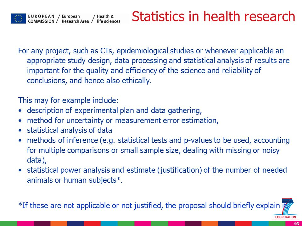 16 For any project, such as CTs, epidemiological studies or whenever applicable an appropriate study design, data processing and statistical analysis