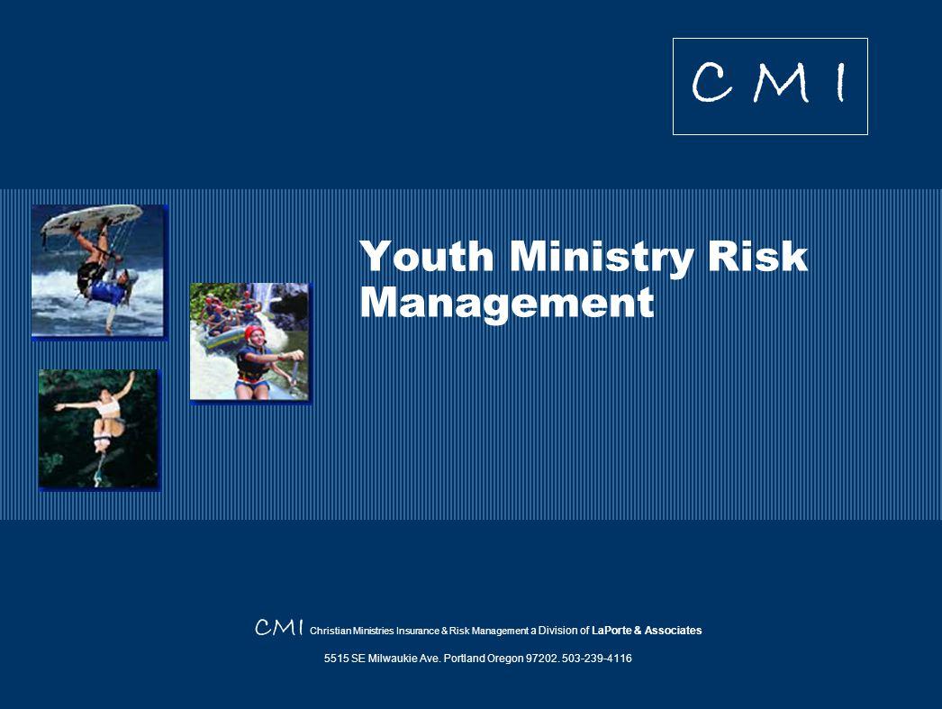 12 Youth Ministry Risk Management CM I Risk vs.