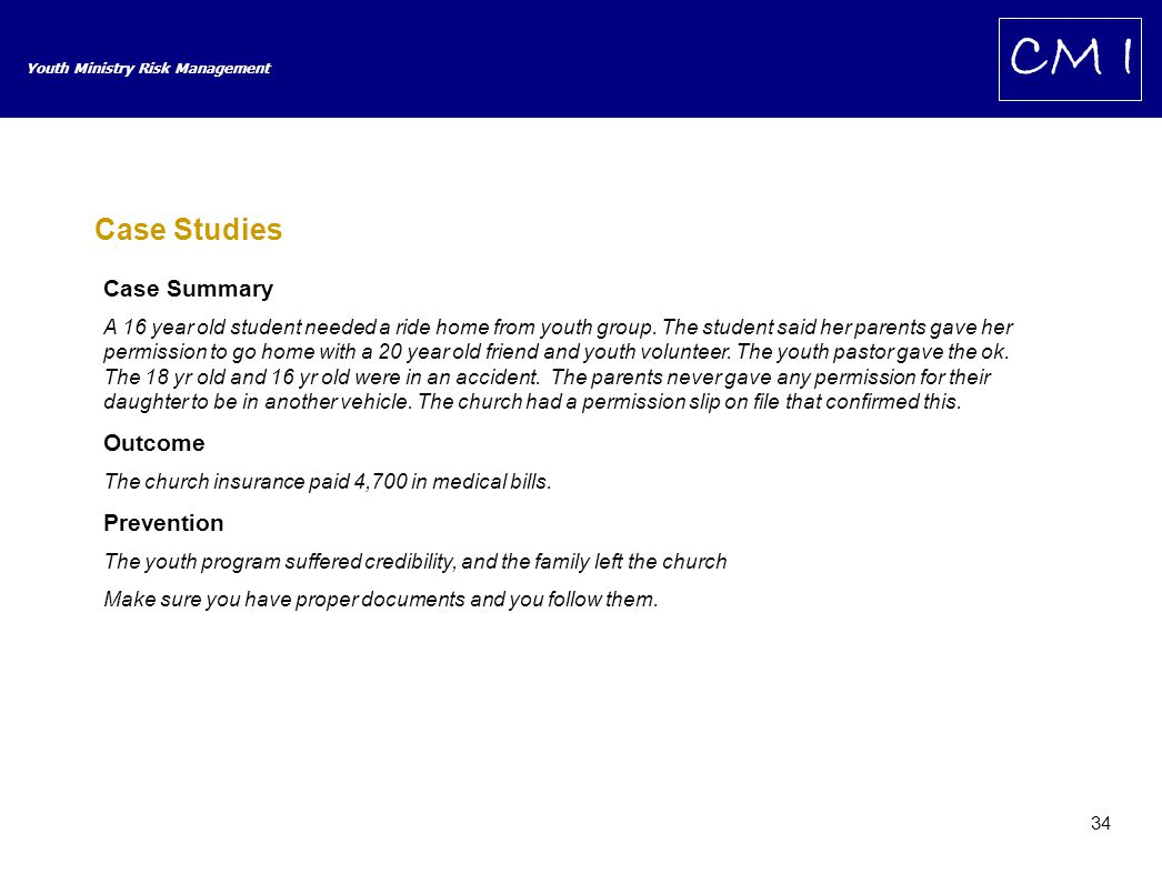 34 Youth Ministry Risk Management CM I Case Studies Case Summary A 16 year old student needed a ride home from youth group.
