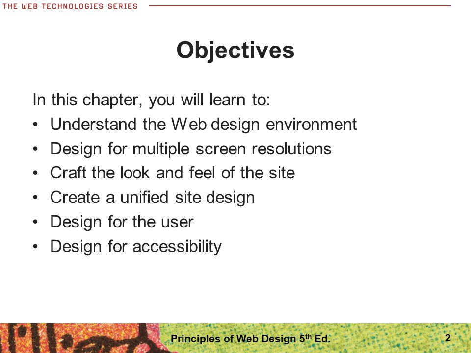 Keep a Flat Hierarchy Do not make users navigate through too many layers of information Includes section on topic-level navigation pages Create content sections organized logically by theme Follow the three clicks rule Use consistent navigation Consider providing a site map 53 Principles of Web Design 5 th Ed.
