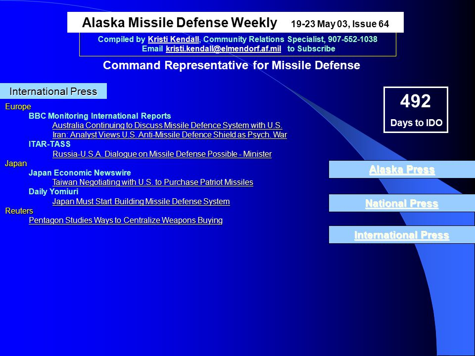 Compiled by Kristi Kendall, Community Relations Specialist, 907-552-1038 Email kristi.kendall@elmendorf.af.mil to Subscribe Europe BBC Monitoring International Reports Australia Continuing to Discuss Missile Defence System with U.S.