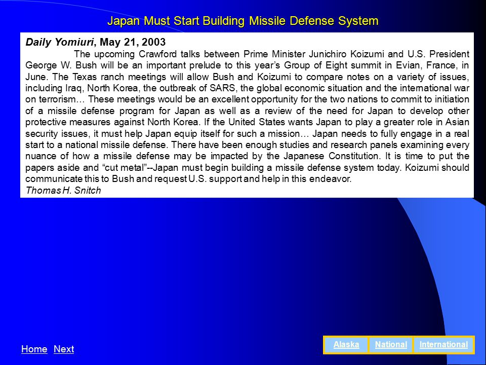 Japan Must Start Building Missile Defense System Daily Yomiuri, May 21, 2003 The upcoming Crawford talks between Prime Minister Junichiro Koizumi and U.S.