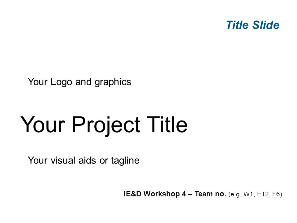 IE&D Workshop 4 – Team no. (e.g.