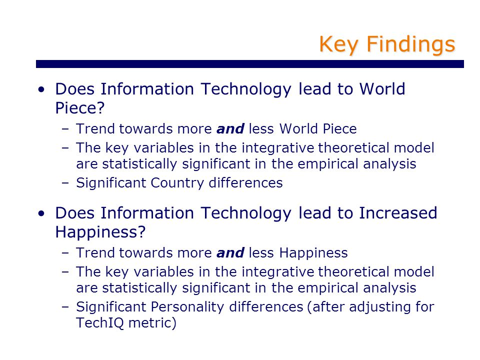 Key Findings Does Information Technology lead to World Piece.