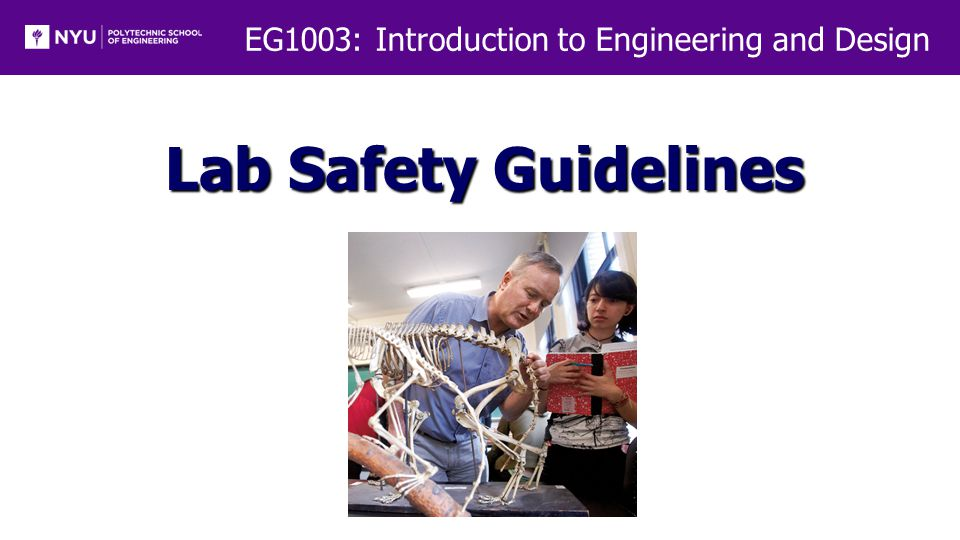 EG1003: Introduction to Engineering and Design Lab Safety Guidelines