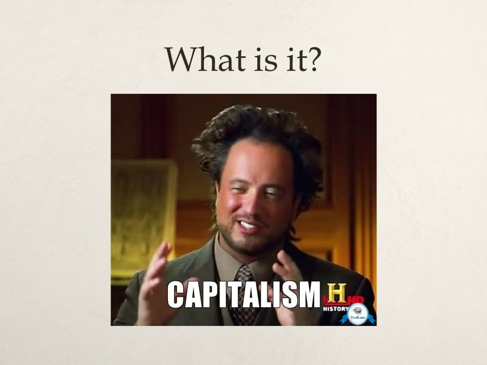 Definition  Economic and social system characterized by free markets, private property, and individualism