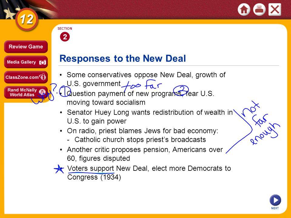 Responses to the New Deal 2 SECTION NEXT Question payment of new programs, fear U.S. moving toward socialism Some conservatives oppose New Deal, growt