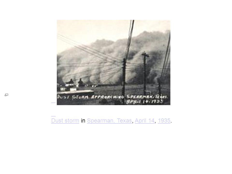 Dust stormDust storm in Spearman, Texas, April 14, 1935.Spearman, TexasApril 141935
