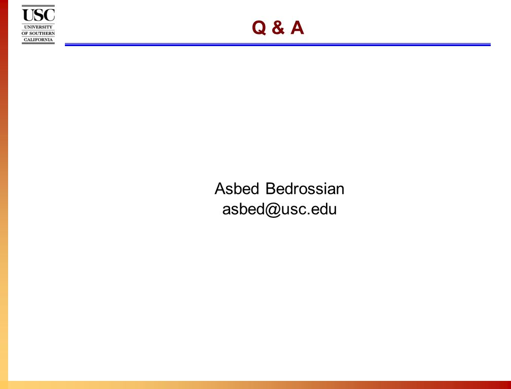 Q & A Asbed Bedrossian asbed@usc.edu