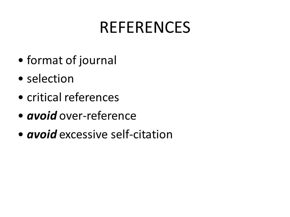 REFERENCES format of journal selection critical references avoid over-reference avoid excessive self-citation