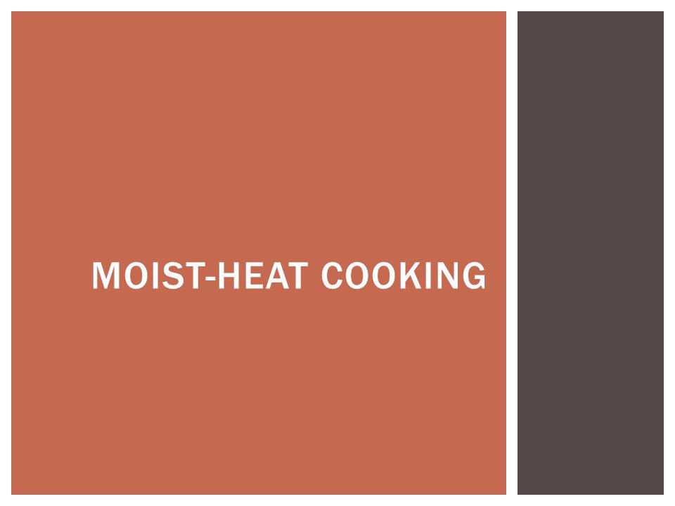 MOIST-HEAT COOKING