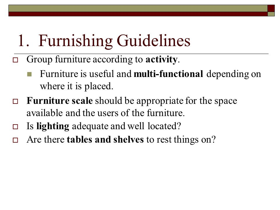 1.Furnishing Guidelines  Group furniture according to activity.