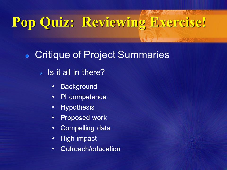 Pop Quiz: Reviewing Exercise. Critique of Project Summaries  Is it all in there.