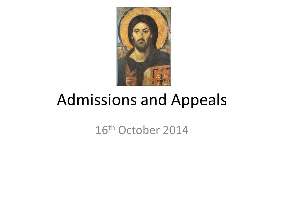 Admissions and Appeals 16 th October 2014
