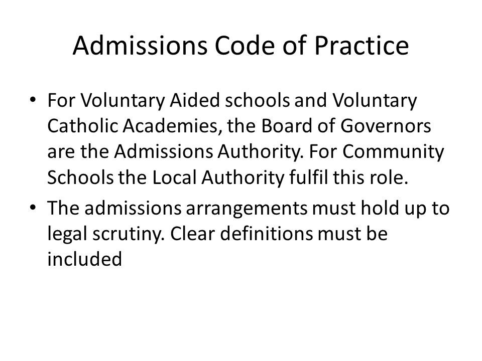 Admissions Code of Practice For Voluntary Aided schools and Voluntary Catholic Academies, the Board of Governors are the Admissions Authority.