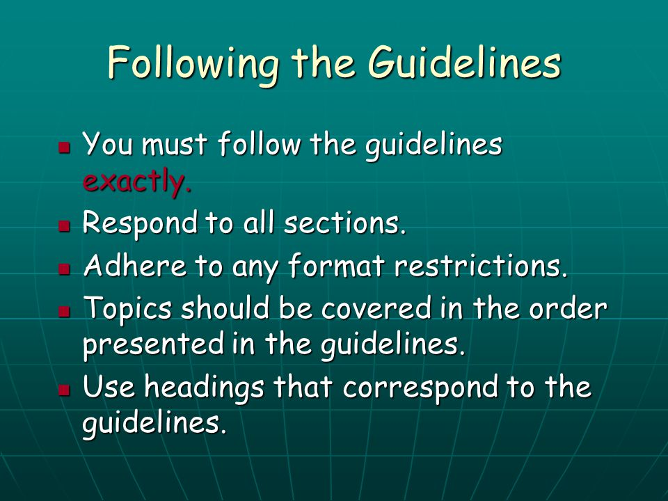 Following the Guidelines You must follow the guidelines exactly. You must follow the guidelines exactly. Respond to all sections. Respond to all secti
