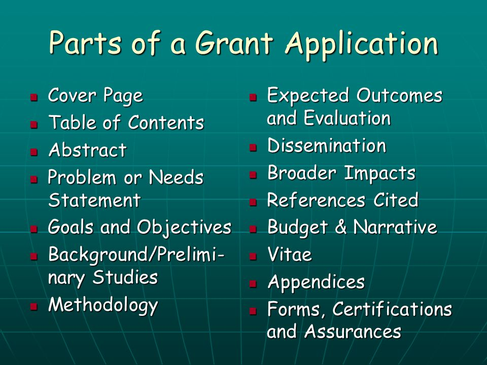 Parts of a Grant Application Cover Page Cover Page Table of Contents Table of Contents Abstract Abstract Problem or Needs Statement Problem or Needs S