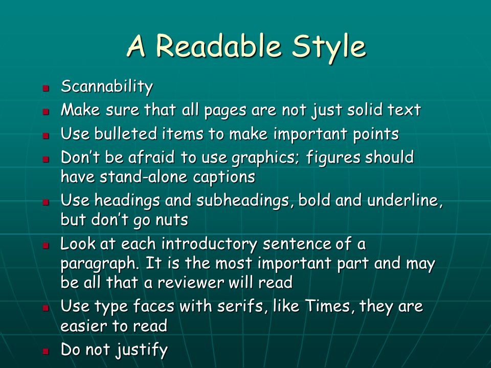 A Readable Style Scannability Scannability Make sure that all pages are not just solid text Make sure that all pages are not just solid text Use bulle