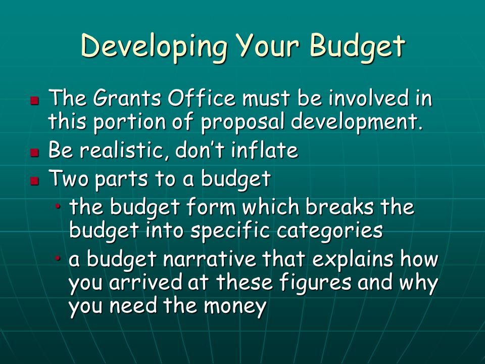 Developing Your Budget The Grants Office must be involved in this portion of proposal development. The Grants Office must be involved in this portion