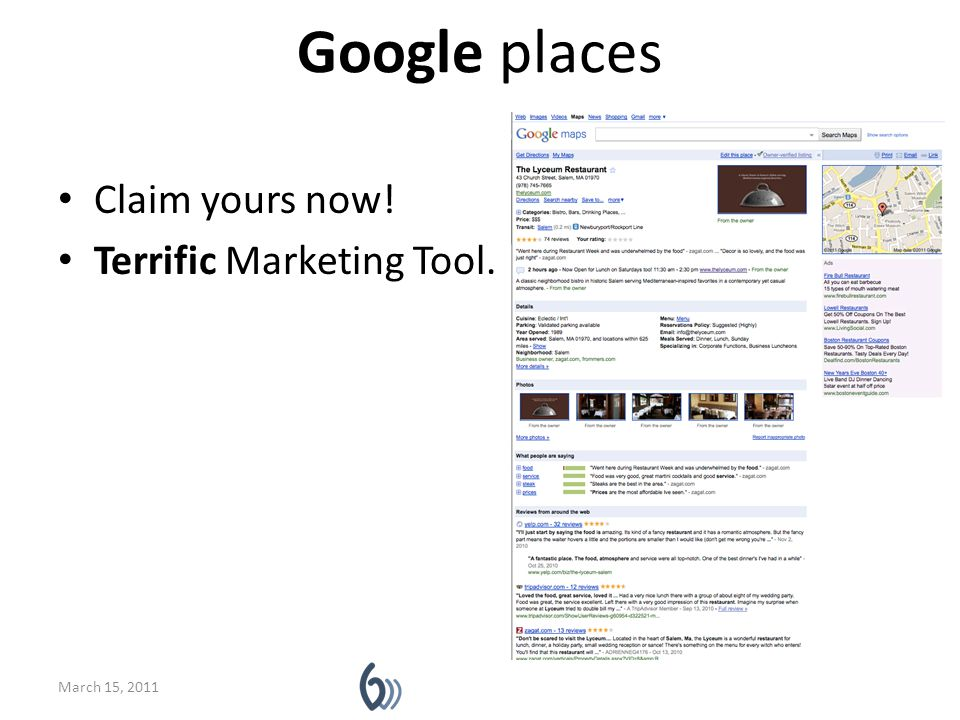 Google places Claim yours now! Terrific Marketing Tool. March 15, 2011