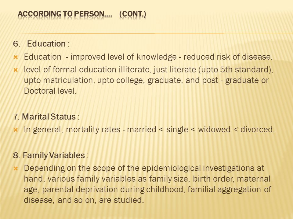 6.Education :  Education - improved level of knowledge - reduced risk of disease.