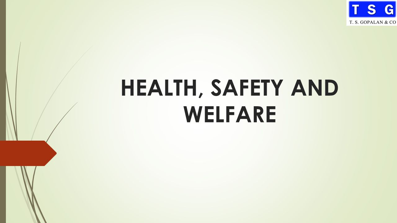 HEALTH, SAFETY AND WELFARE