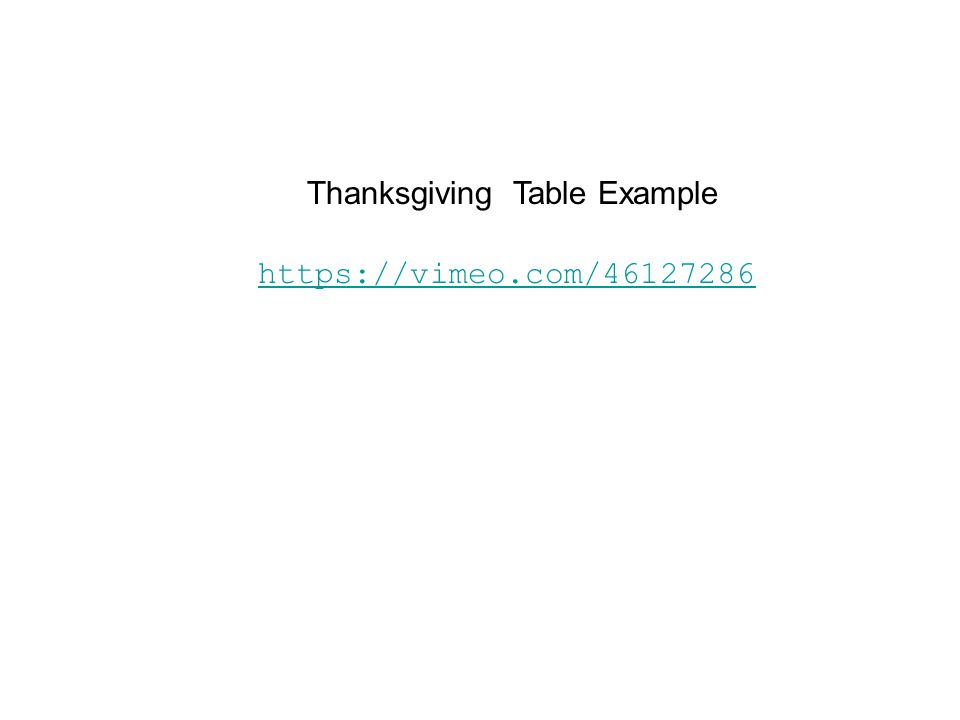 Thanksgiving Table Example https://vimeo.com/46127286