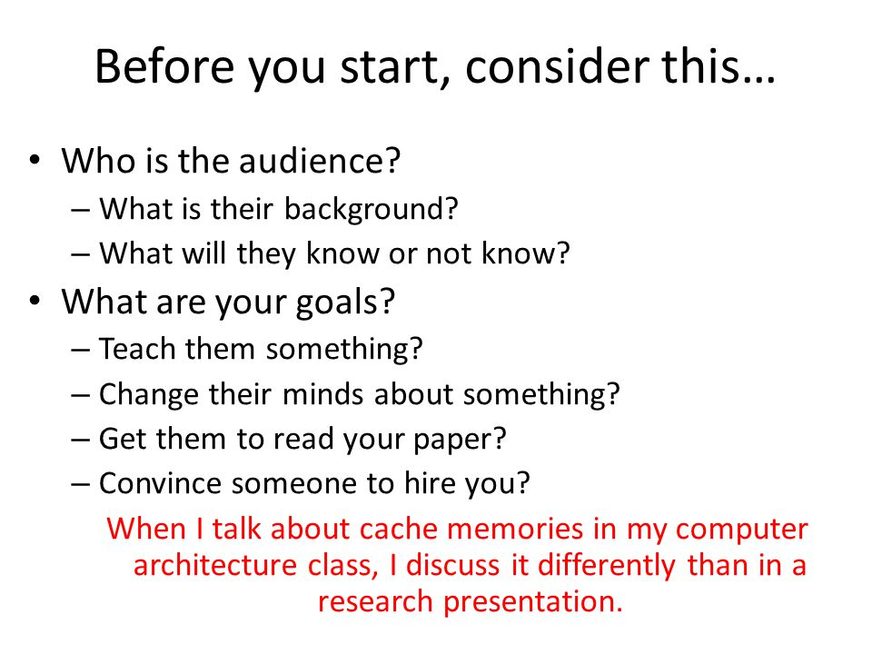 Before you start, consider this… Who is the audience.