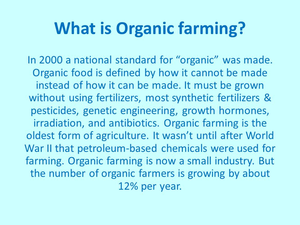 What is Organic farming.In 2000 a national standard for organic was made.