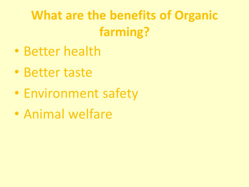 What are the benefits of Organic farming.