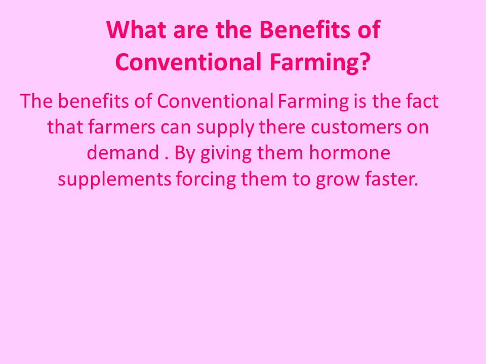 What are the Benefits of Conventional Farming.
