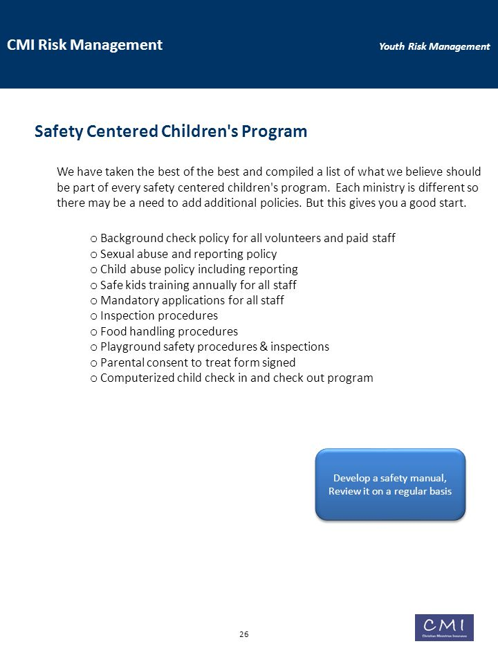 CMI Risk Management Youth Risk Management Safety Centered Children s Program We have taken the best of the best and compiled a list of what we believe should be part of every safety centered children s program.
