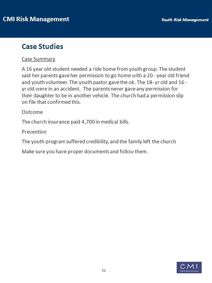 CMI Risk Management Youth Risk Management Case Summary A 16 year old student needed a ride home from youth group.