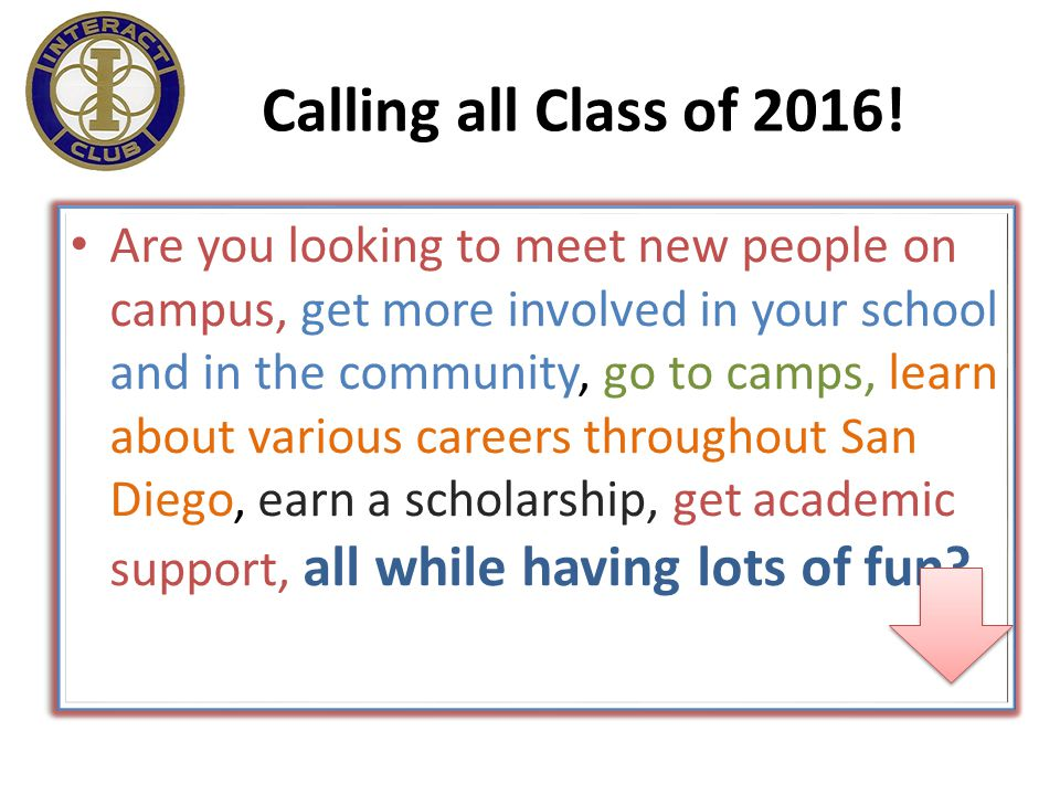 Are you looking to meet new people on campus, get more involved in your school and in the community, go to camps, learn about various careers throughout San Diego, earn a scholarship, get academic support, all while having lots of fun.