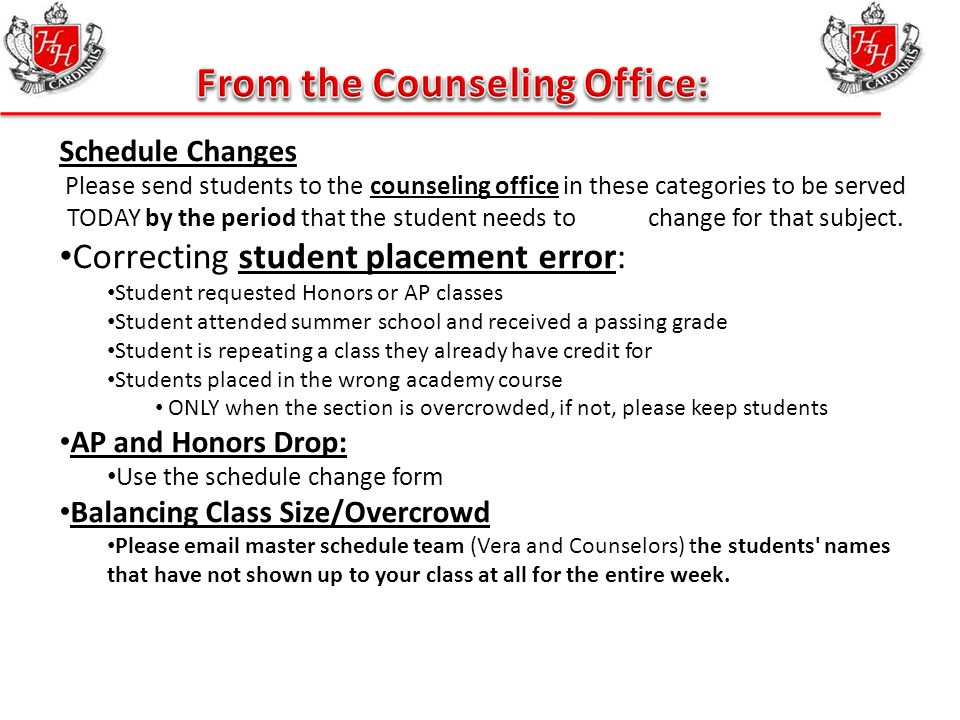 Schedule Changes Please send students to the counseling office in these categories to be served TODAY by the period that the student needs to change for that subject.