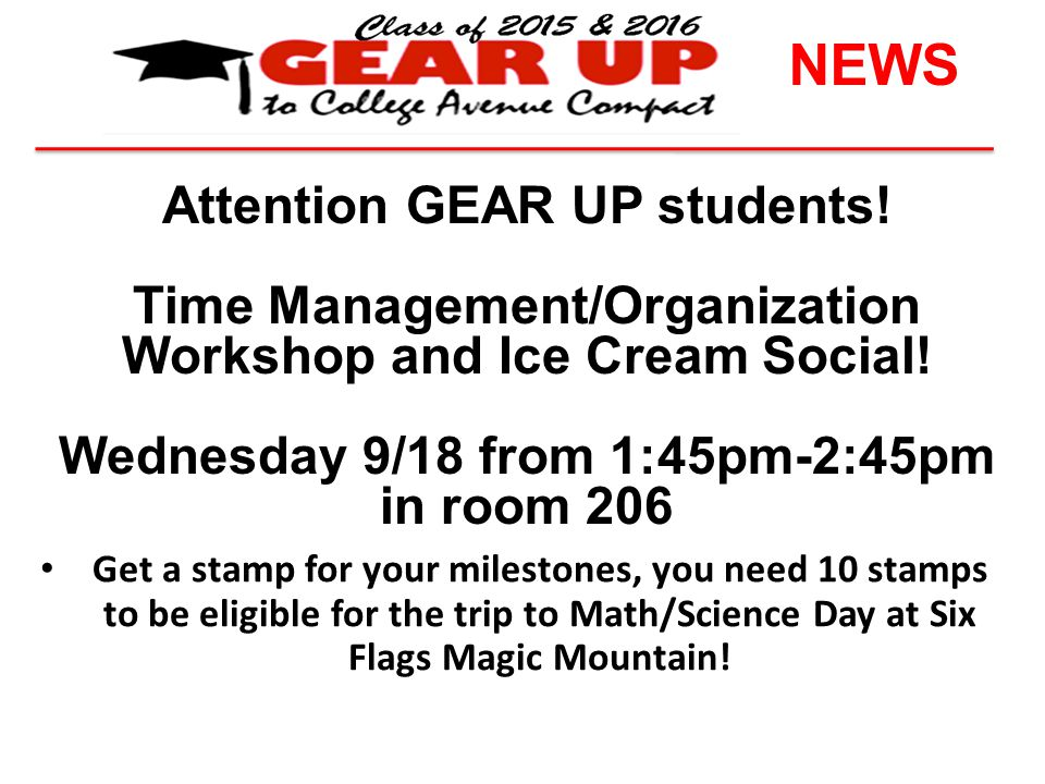 NEWS Attention GEAR UP students.Time Management/Organization Workshop and Ice Cream Social.
