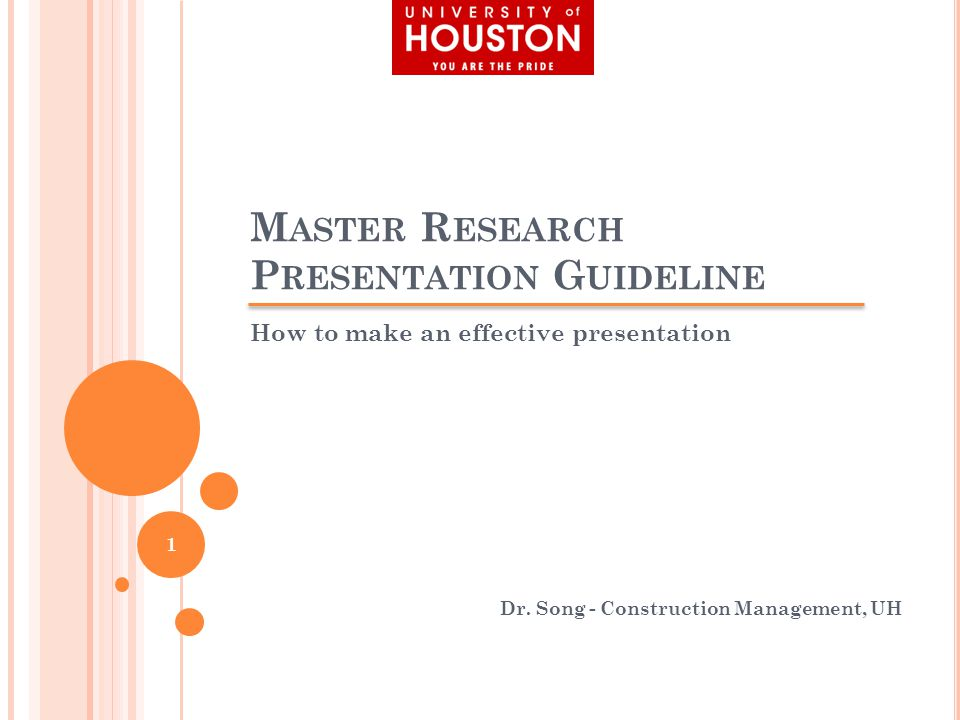 M ASTER R ESEARCH P RESENTATION G UIDELINE How to make an effective presentation Dr.