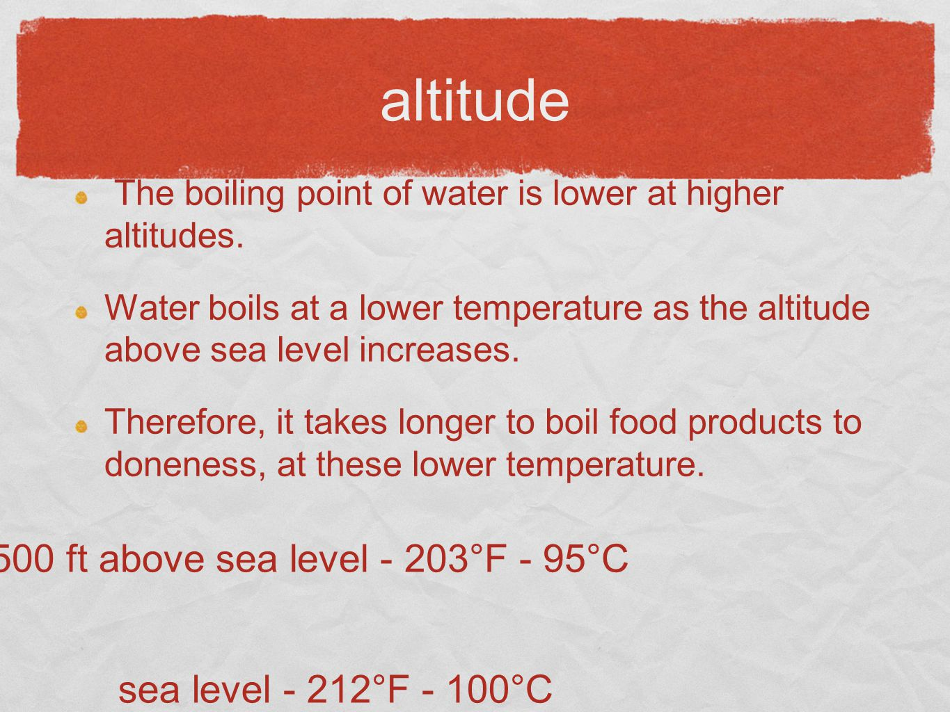 The boiling point of water is lower at higher altitudes. Water boils at a lower temperature as the altitude above sea level increases. Therefore, it t