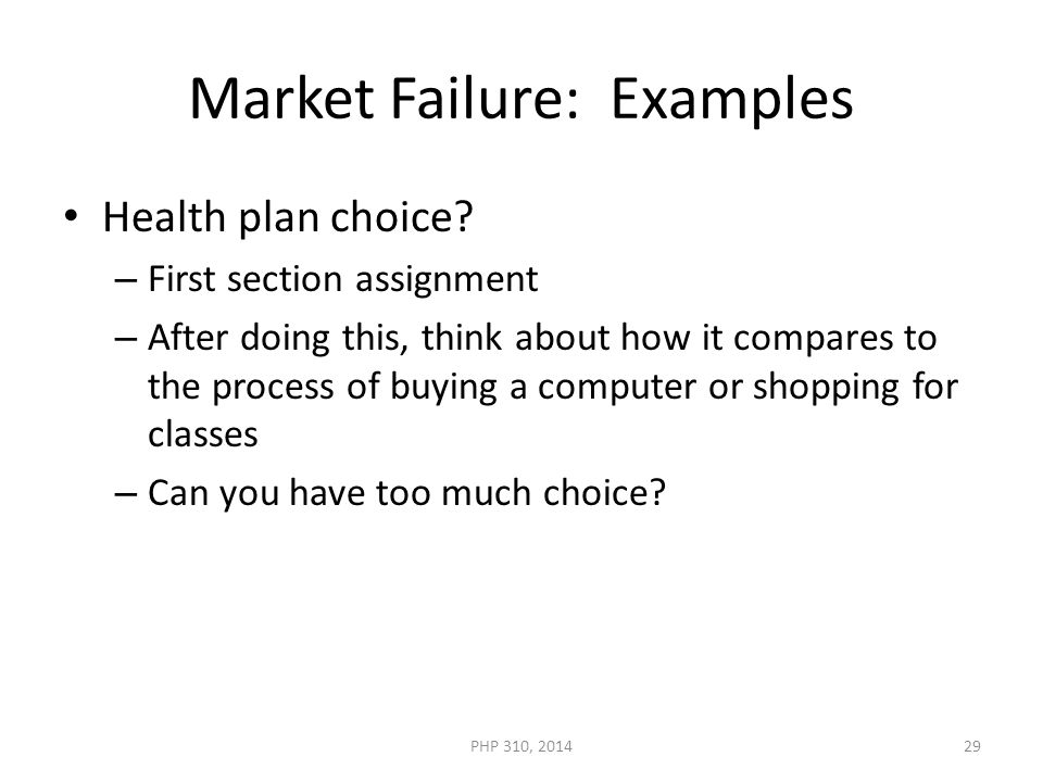 Market Failure: Examples Health plan choice.