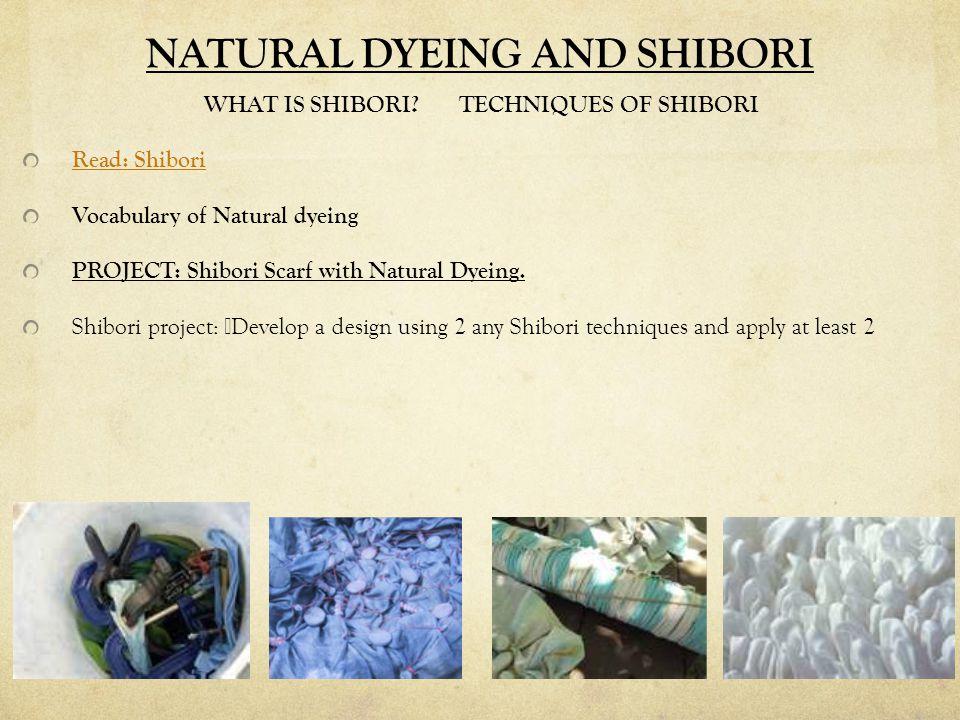 NATURAL DYEING AND SHIBORI WHAT IS SHIBORI.