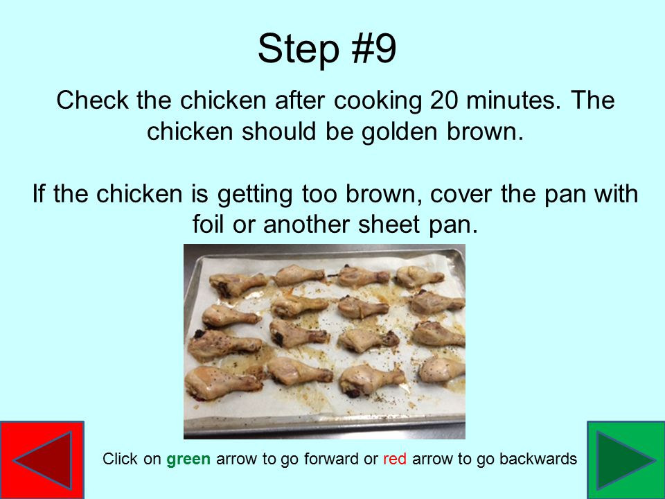 Step #9 Check the chicken after cooking 20 minutes.