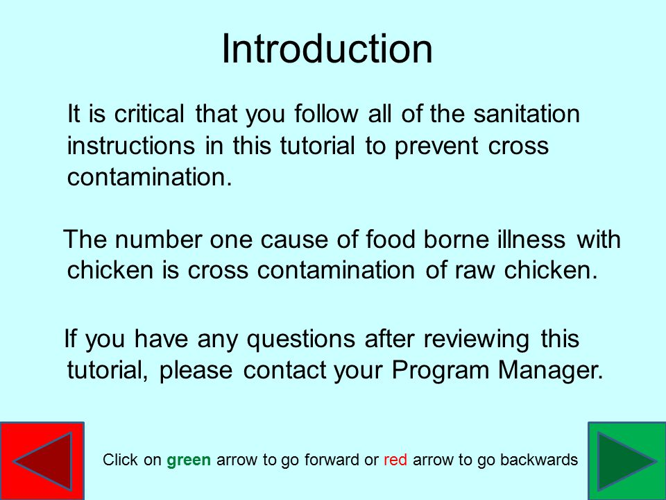It is critical that you follow all of the sanitation instructions in this tutorial to prevent cross contamination.